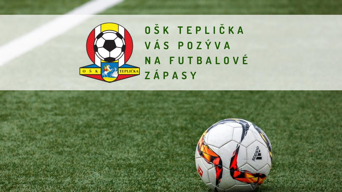 OŠK Teplička - majstrovské zápasy tohto kola