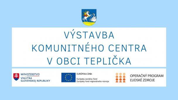 Výstavba komunitného centra v obci Teplička