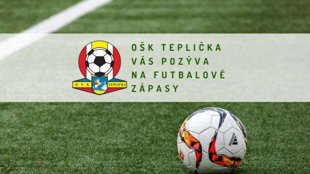 Pozvánka na futbalové zápasy OŠK Teplička