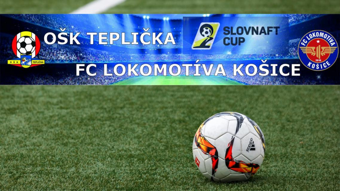 Pozvánka na 1. kolo Slovenského pohára vo futbale SLOVNAFT CUP.